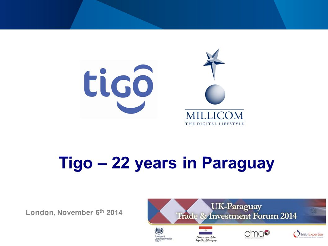 Page 1 Tigo – 22 years in Paraguay London, November 6 th 2014