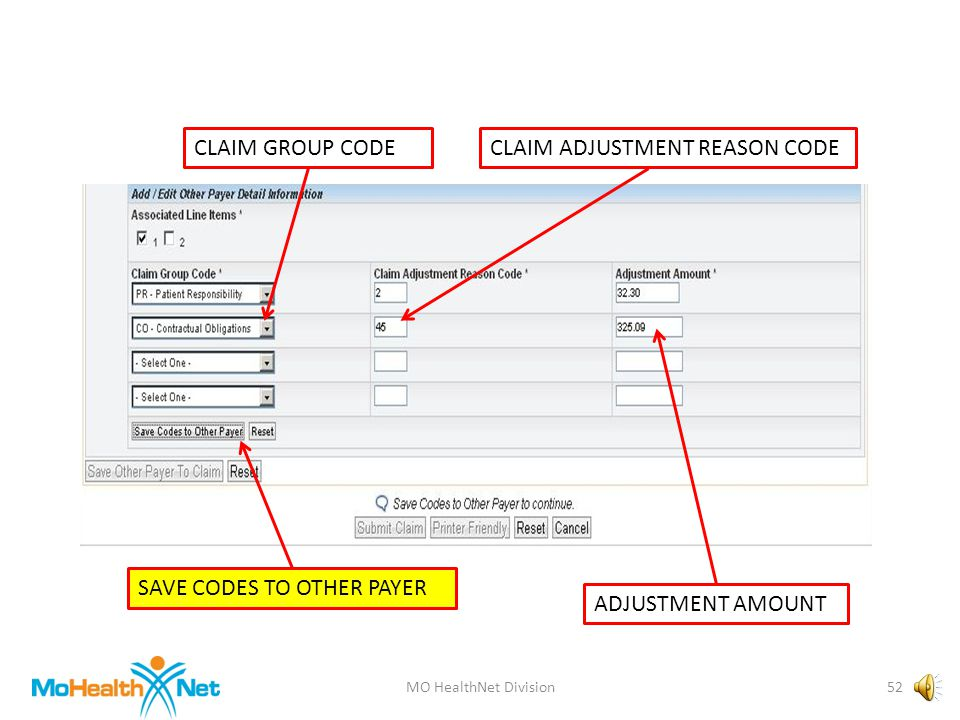 MO HealthNet Division51 CLAIM GROUP CODECLAIM ADJUSTMENT REASON CODE ADJUSTMENT AMOUNT SAVE CODES TO OTHER PAYER