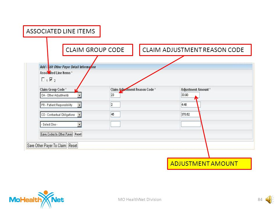 MO HealthNet Division83 ASSOCIATED LINE ITEMS CLAIM GROUP CODECLAIM ADJUSTMENT REASON CODE ADJUSTMENT AMOUNT