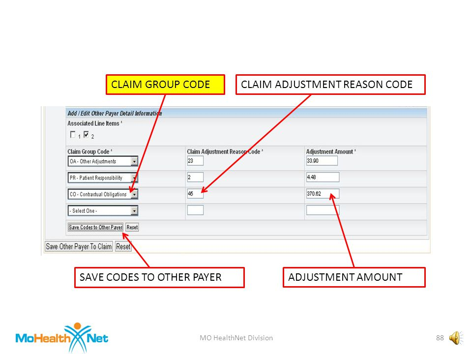 MO HealthNet Division87 CLAIM GROUP CODECLAIM ADJUSTMENT REASON CODE ADJUSTMENT AMOUNT