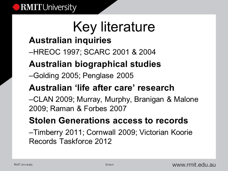 Key literature Australian inquiries –HREOC 1997; SCARC 2001 & 2004 Australian biographical studies –Golding 2005; Penglase 2005 Australian 'life after