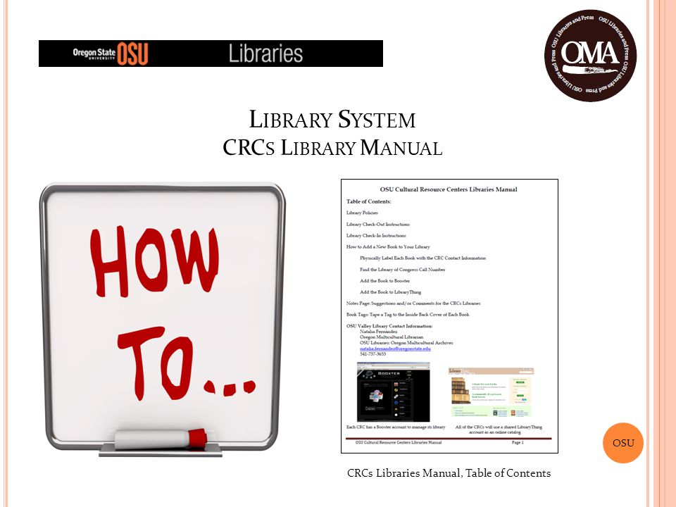 OSU L IBRARY S YSTEM CRC S L IBRARY M ANUAL CRCs Libraries Manual, Table of Contents