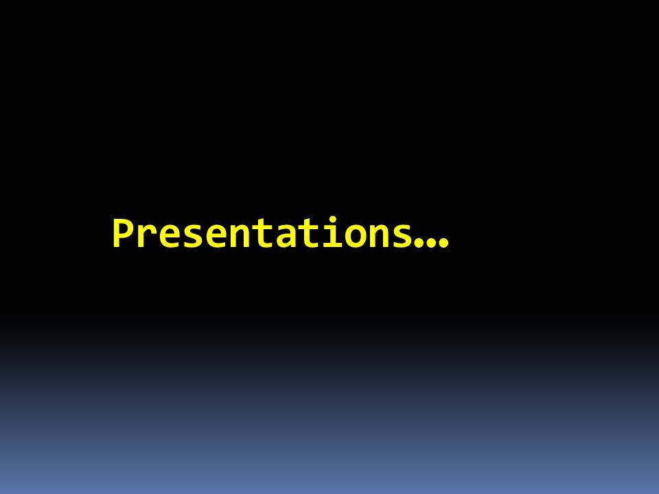 Presentations …