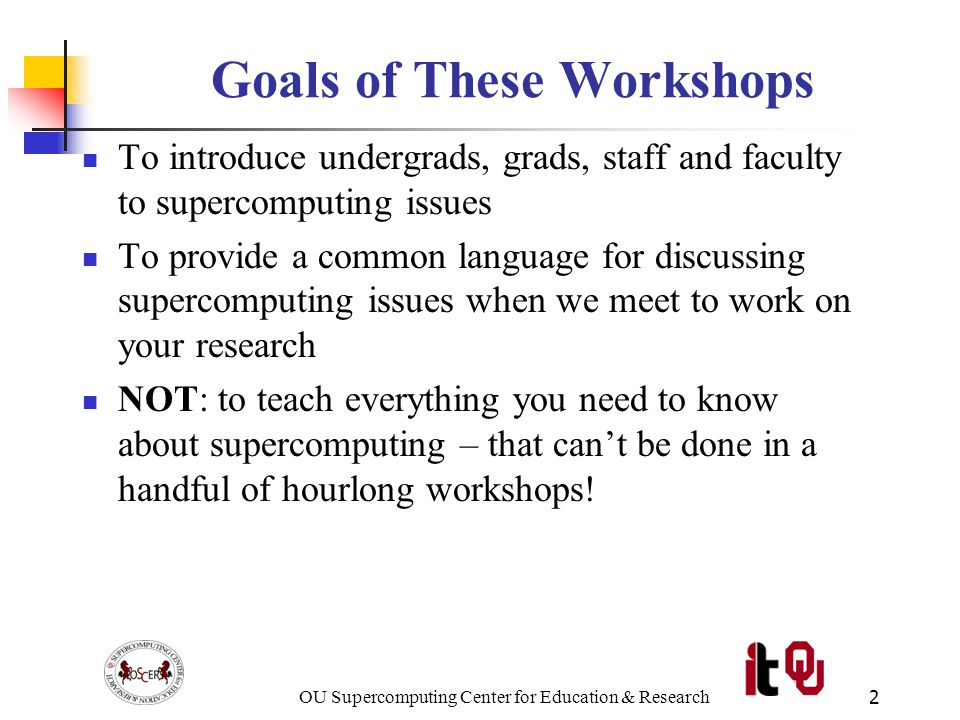 OU Supercomputing Center for Education & Research3 What is Supercomputing.