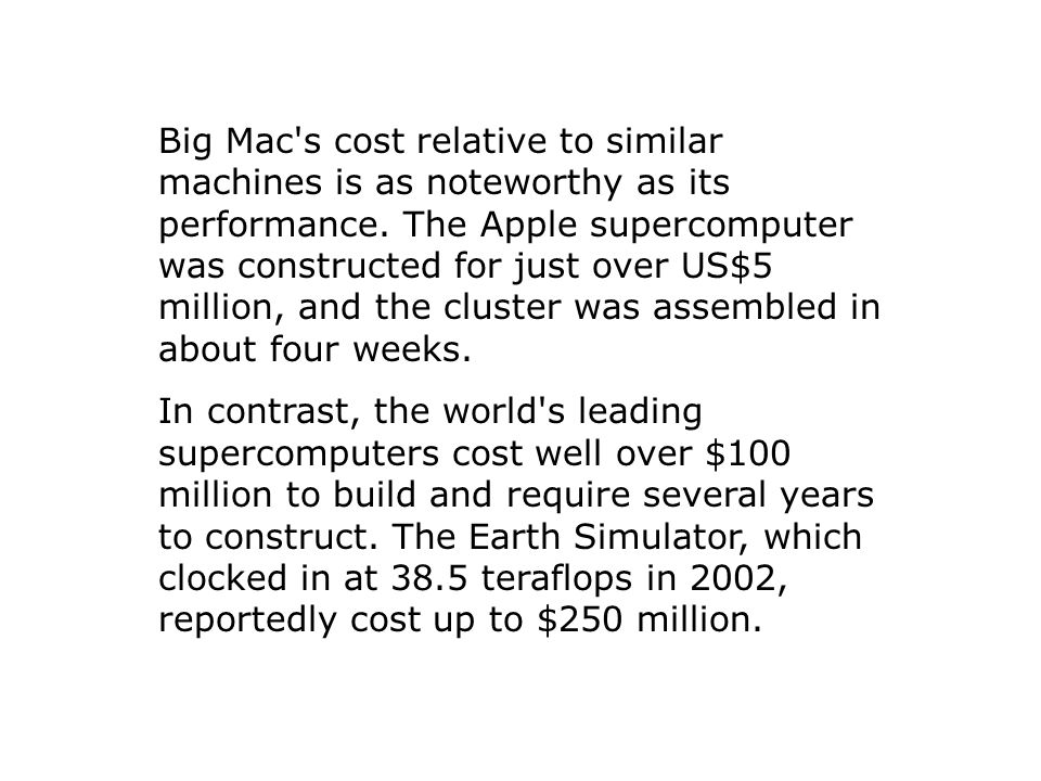 Big Mac s cost relative to similar machines is as noteworthy as its performance.