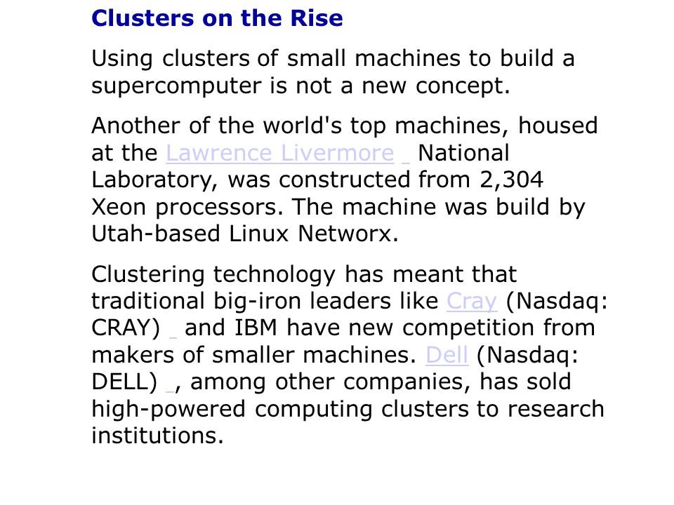Clusters on the Rise Using clusters of small machines to build a supercomputer is not a new concept.