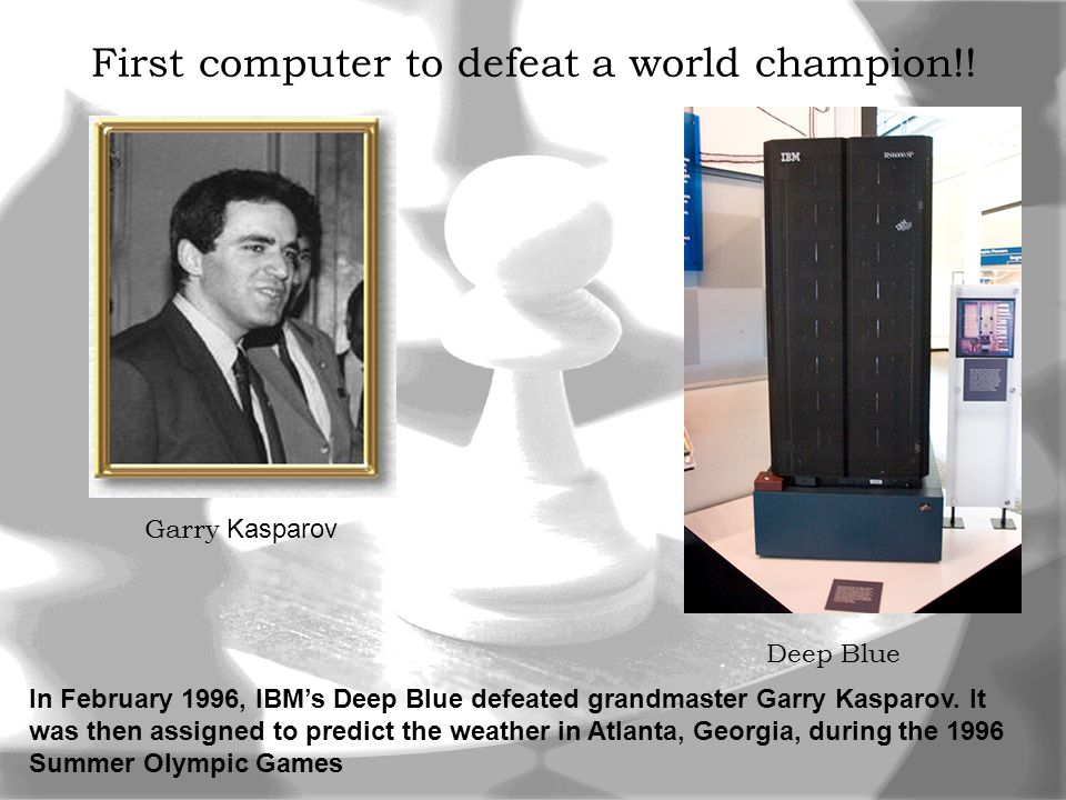 First computer to defeat a world champion!.