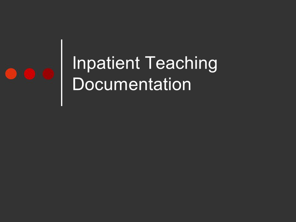 Inpatient Teaching Documentation