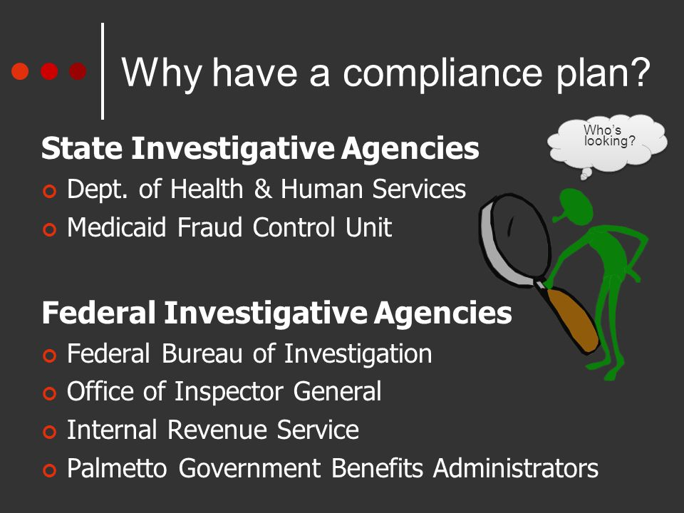Why have a compliance plan. State Investigative Agencies Dept.