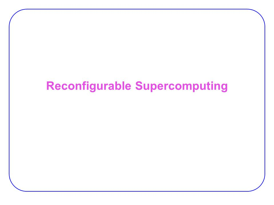 Reconfigurable Supercomputing