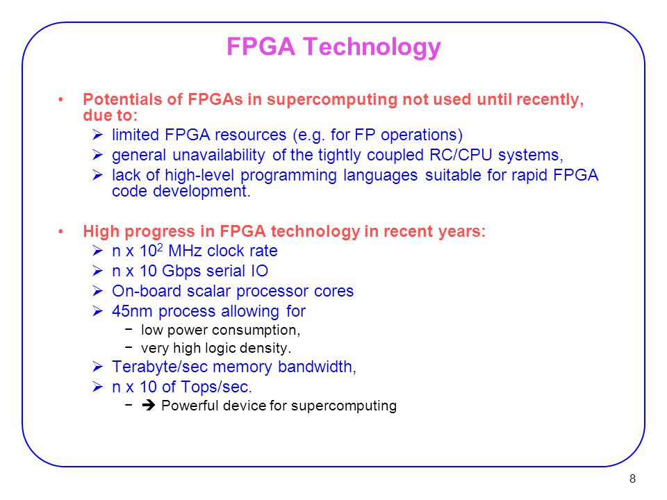 9 Common FPGA Acceleration Techniques 1.Coprocessor model:  with FPGA available via an I/O bus −typically PCI(X) or VME.