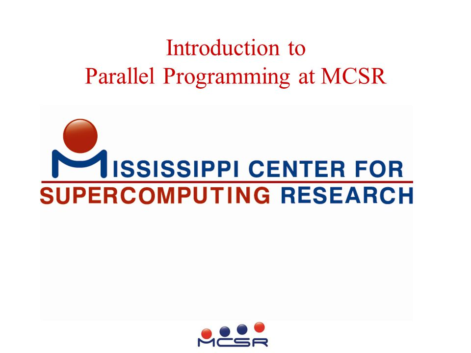 Mission Enhance Computational Research Climate at Mississippi's 8 Public Universities also: Support High Performance Computing (HPC) Education in Mississippi