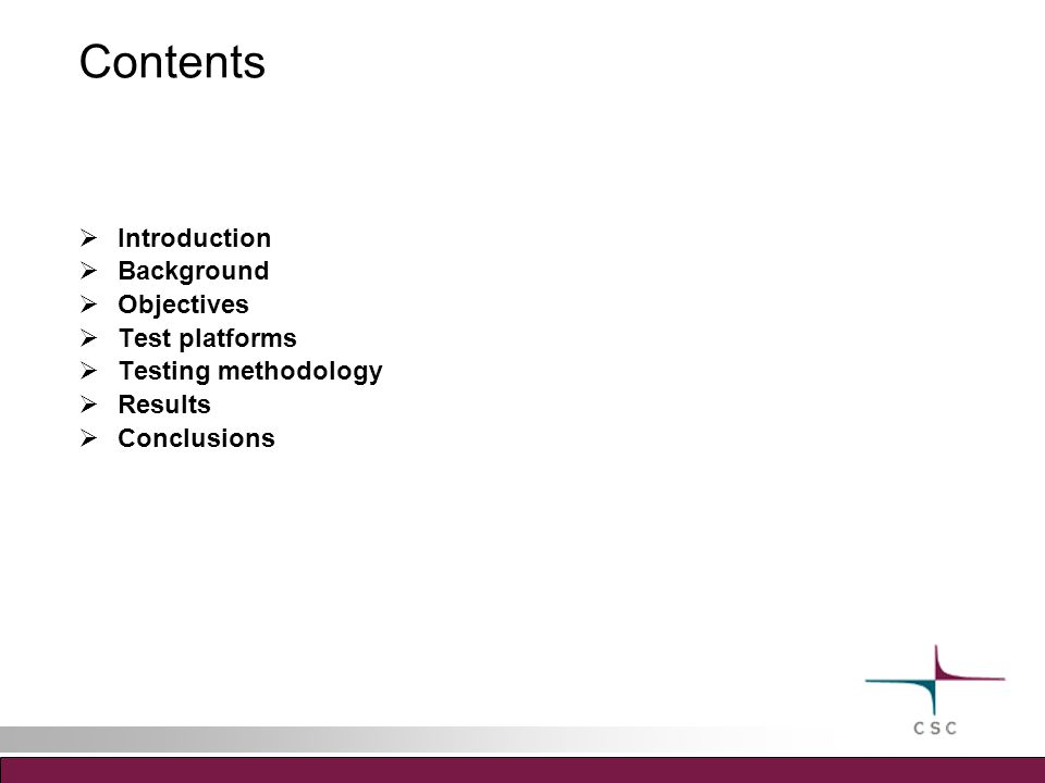Contents  Introduction  Background  Objectives  Test platforms  Testing methodology  Results  Conclusions