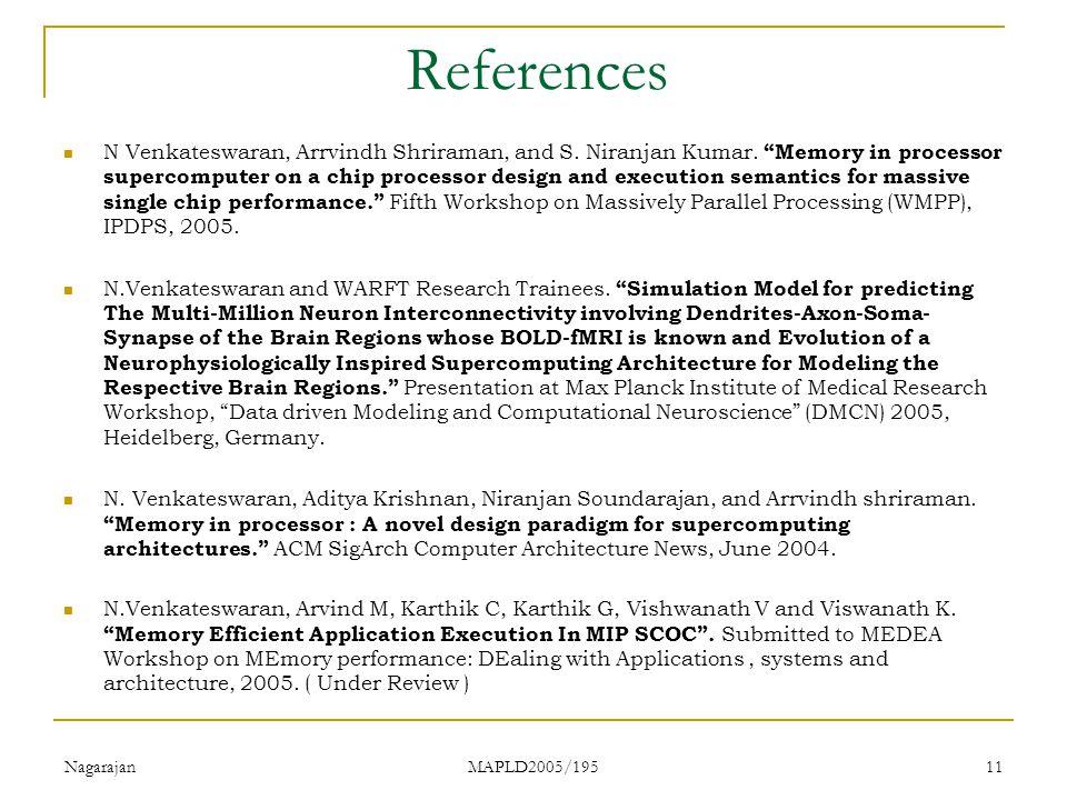 Nagarajan MAPLD2005/195 11 References N Venkateswaran, Arrvindh Shriraman, and S.