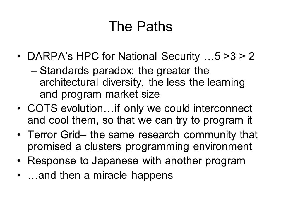 A brief, simplified history of HPC 1.Cray formula evolves smPv for FORTRAN.