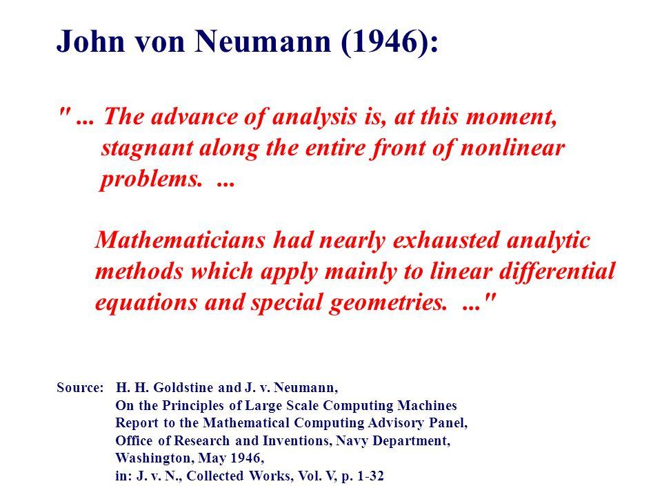 John von Neumann (1946): ...