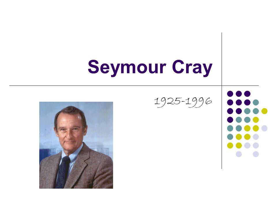 Seymour Cray 1925-1996