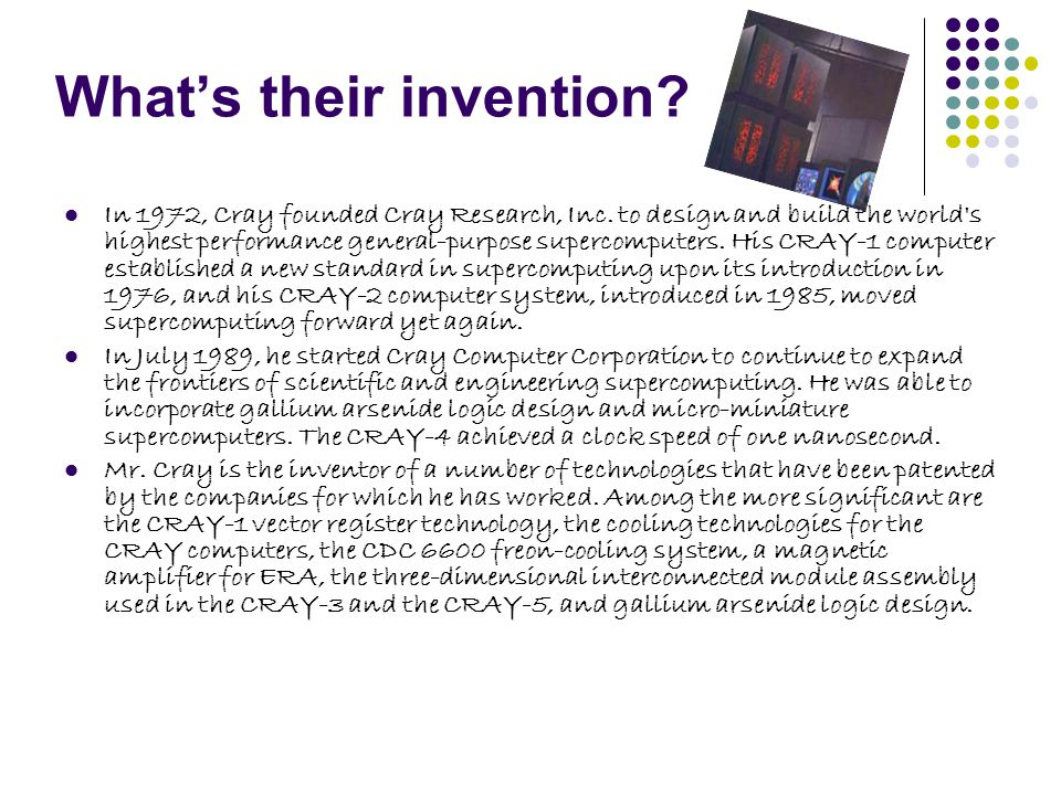 What's their invention. In 1972, Cray founded Cray Research, Inc.