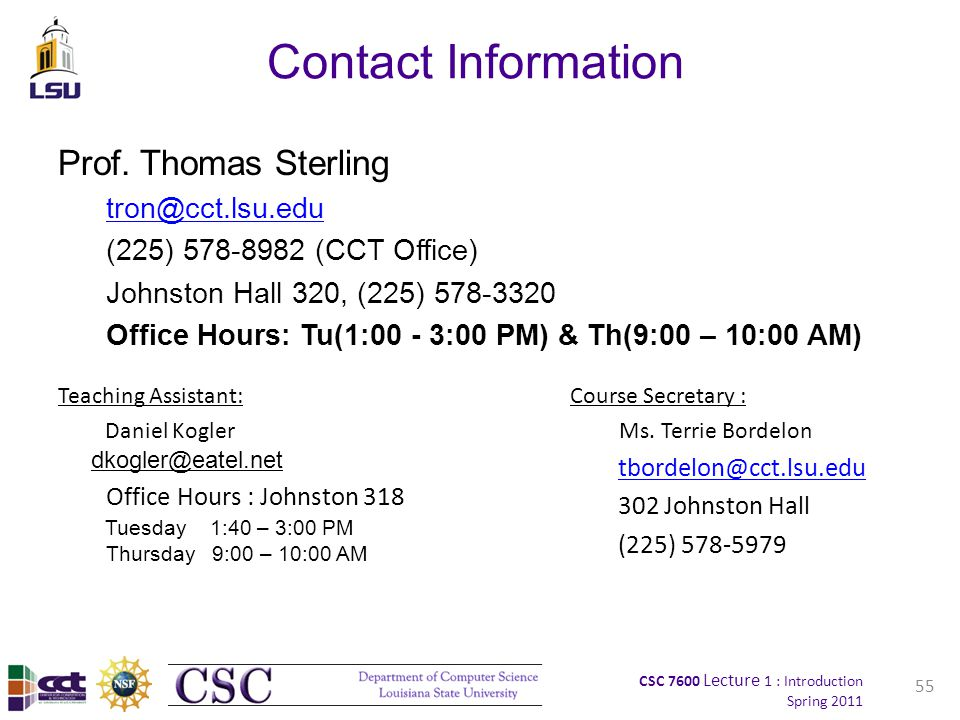 CSC 7600 Lecture 1 : Introduction Spring 2011 55 Contact Information Prof.