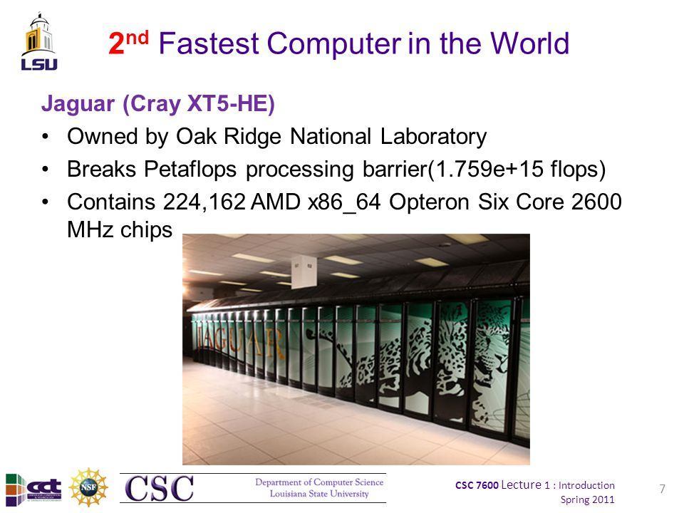 CSC 7600 Lecture 1 : Introduction Spring 2011 18 Multi-Core Motivation for Multi-Core –Exploits improved feature-size and density –Increases functional units per chip (spatial efficiency) –Limits energy consumption per operation –Constrains growth in processor complexity Challenges resulting from multi-core –Relies on effective exploitation of multiple-thread parallelism Need for parallel computing model and parallel programming model –Aggravates memory wall Memory bandwidth –Way to get data out of memory banks –Way to get data into multi-core processor array Memory latency Fragments L3 cache –Pins become strangle point Rate of pin growth projected to slow and flatten Rate of bandwidth per pin (pair) projected to grow slowly –Requires mechanisms for efficient inter-processor coordination Synchronization Mutual exclusion Context switching