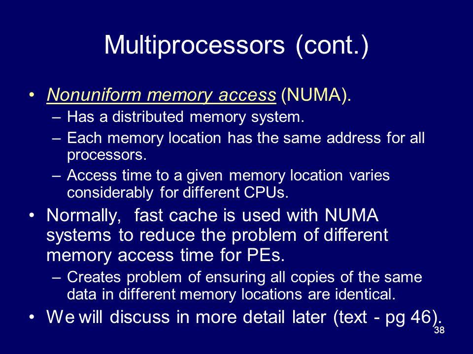 38 Multiprocessors (cont.) Nonuniform memory access (NUMA).