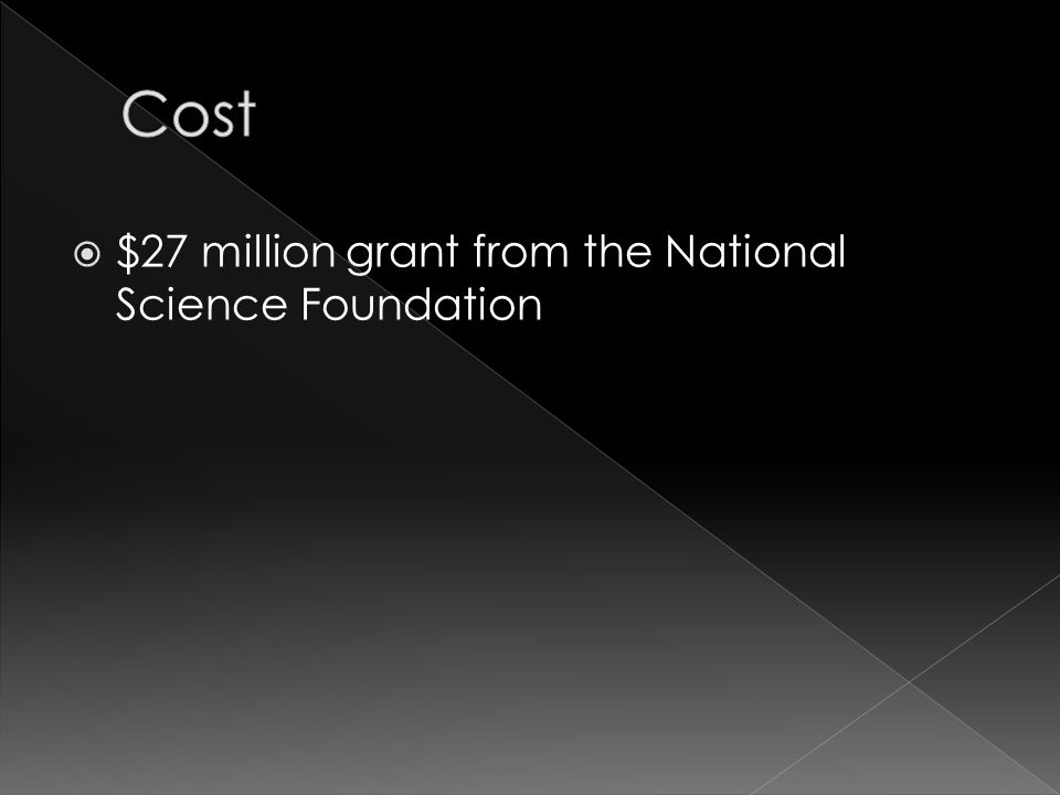  $27 million grant from the National Science Foundation