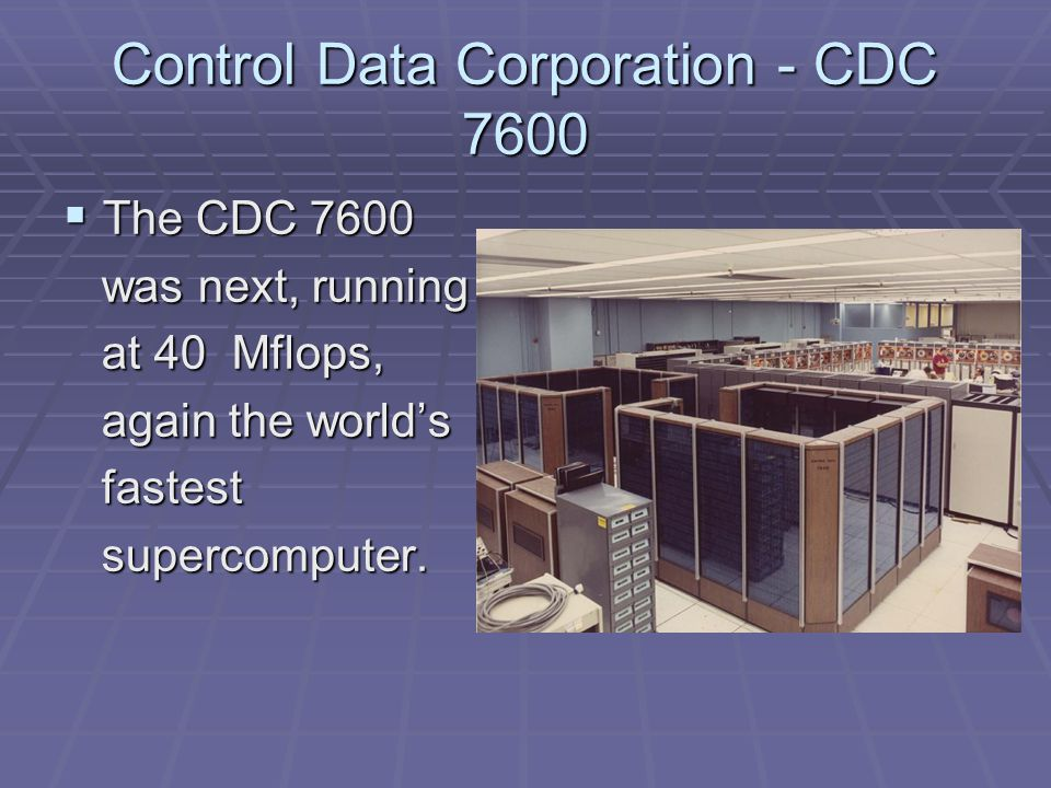 Control Data Corporation - CDC 8600  In 1968 Seymour began work on the CDC 8600 on the CDC 8600 designed for greater designed for greater parallelism using four parallelism using four processors all sharing processors all sharing one memory.