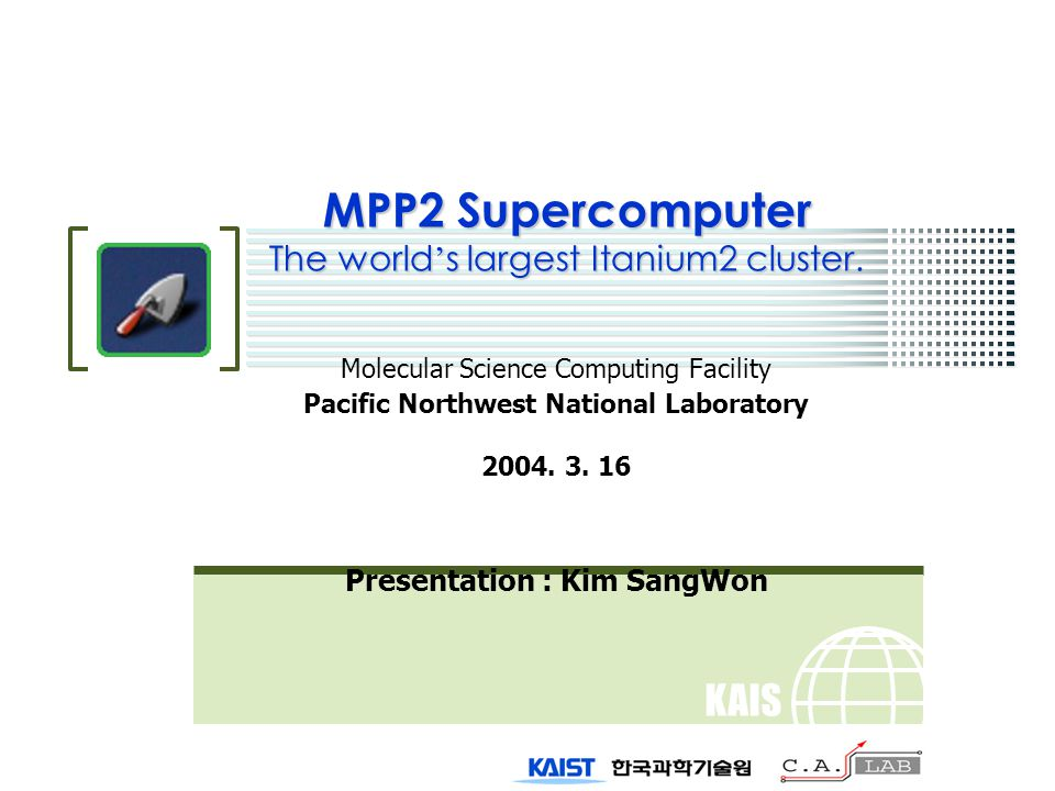 KAIS T MPP2 Supercomputer The world ' s largest Itanium2 cluster.