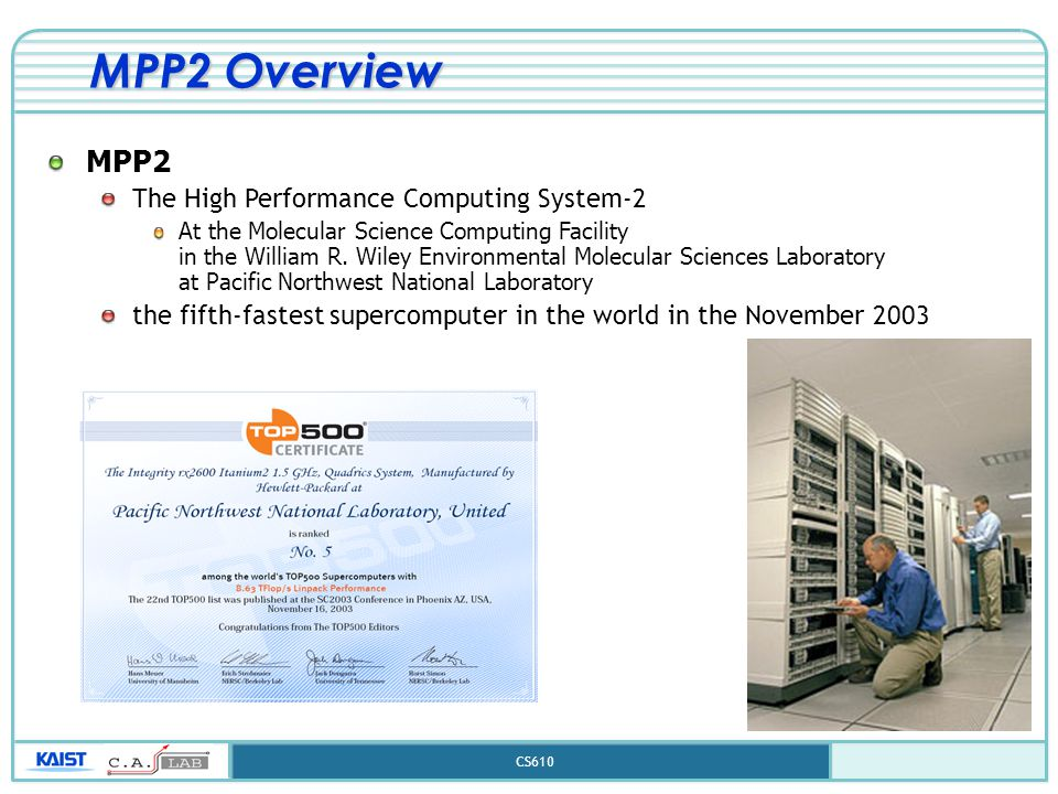 CS610 MPP2 Overview MPP2 The High Performance Computing System-2 At the Molecular Science Computing Facility in the William R.