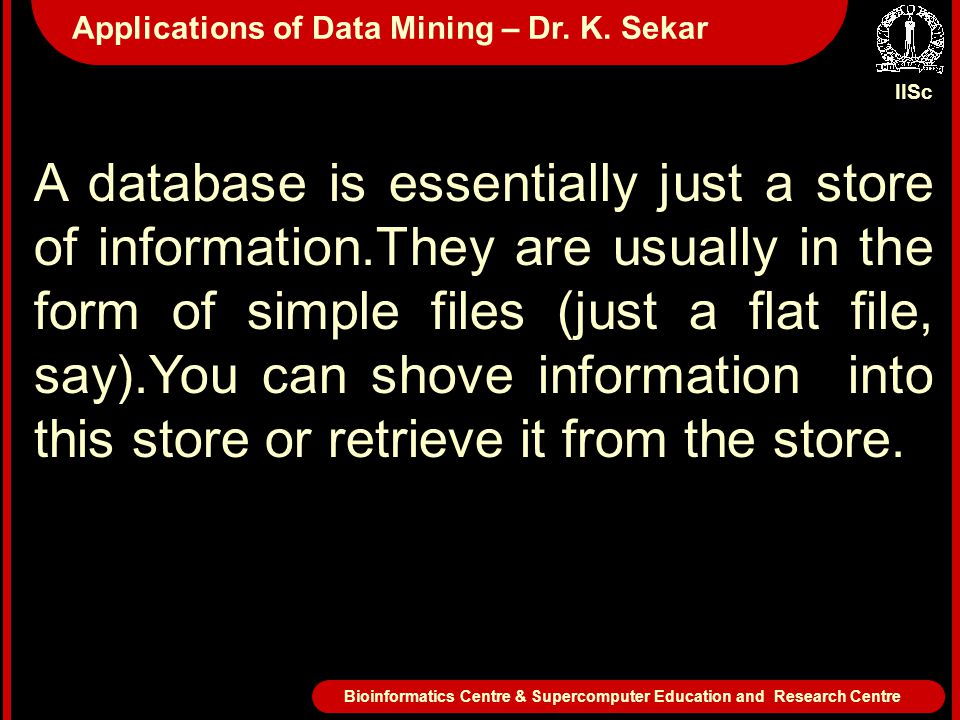 A database is essentially just a store of information.They are usually in the form of simple files (just a flat file, say).You can shove information into this store or retrieve it from the store.