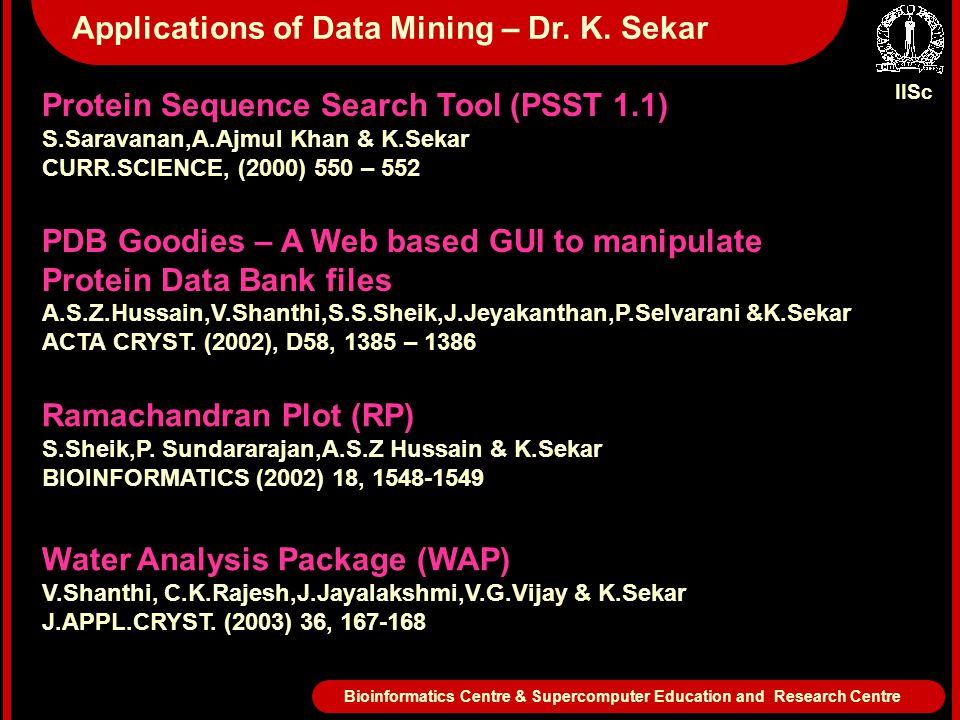 IISc Bioinformatics Centre & Supercomputer Education and Research Centre Applications of Data Mining – Dr. K. Sekar Water Analysis Package (WAP) V.Sha