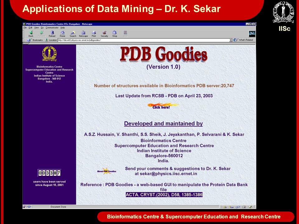IISc Bioinformatics Centre & Supercomputer Education and Research Centre Applications of Data Mining – Dr.