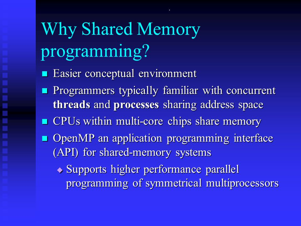 Why Shared Memory programming.