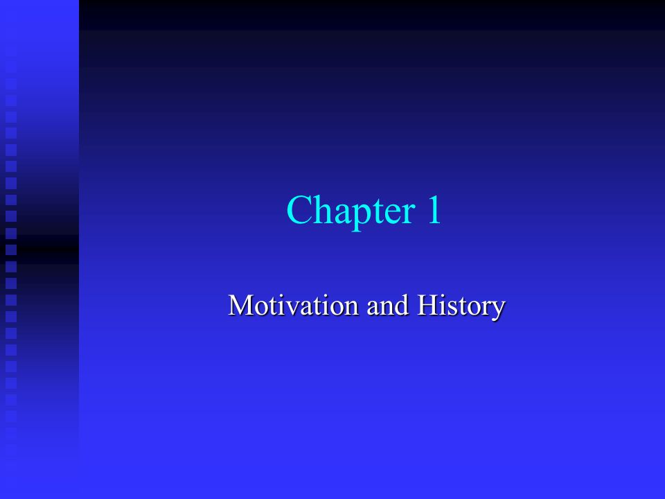 Chapter 1 Motivation and History