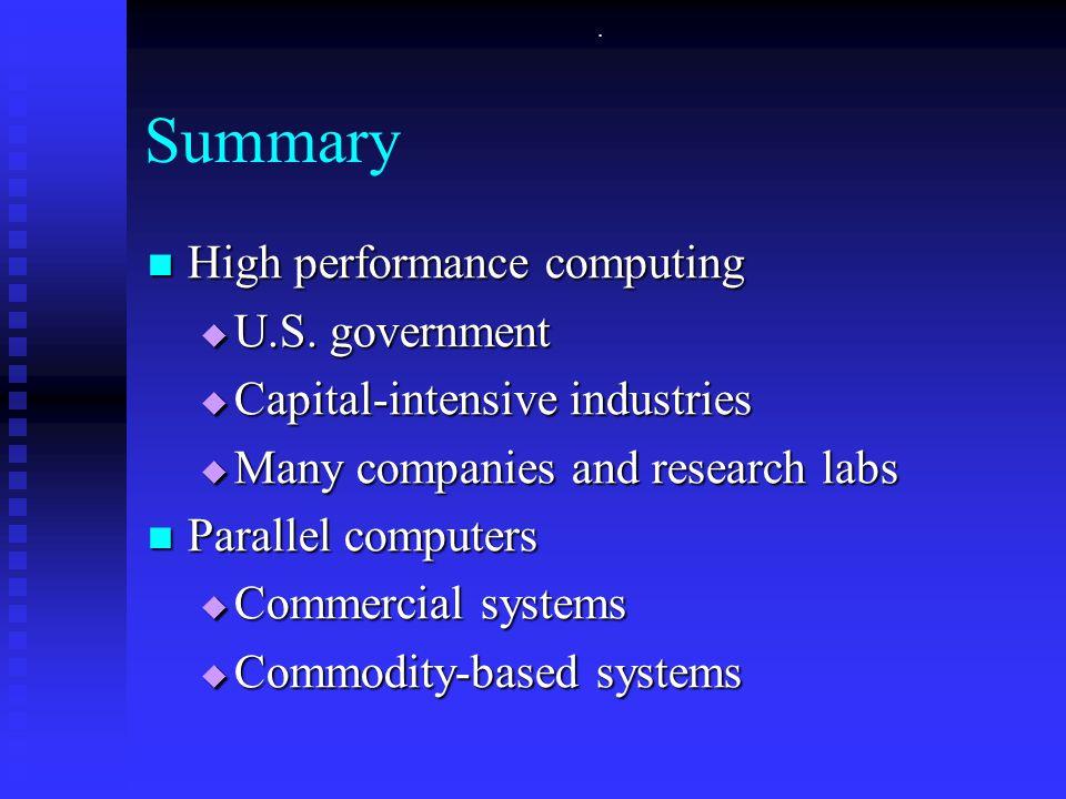 Summary High performance computing High performance computing  U.S.