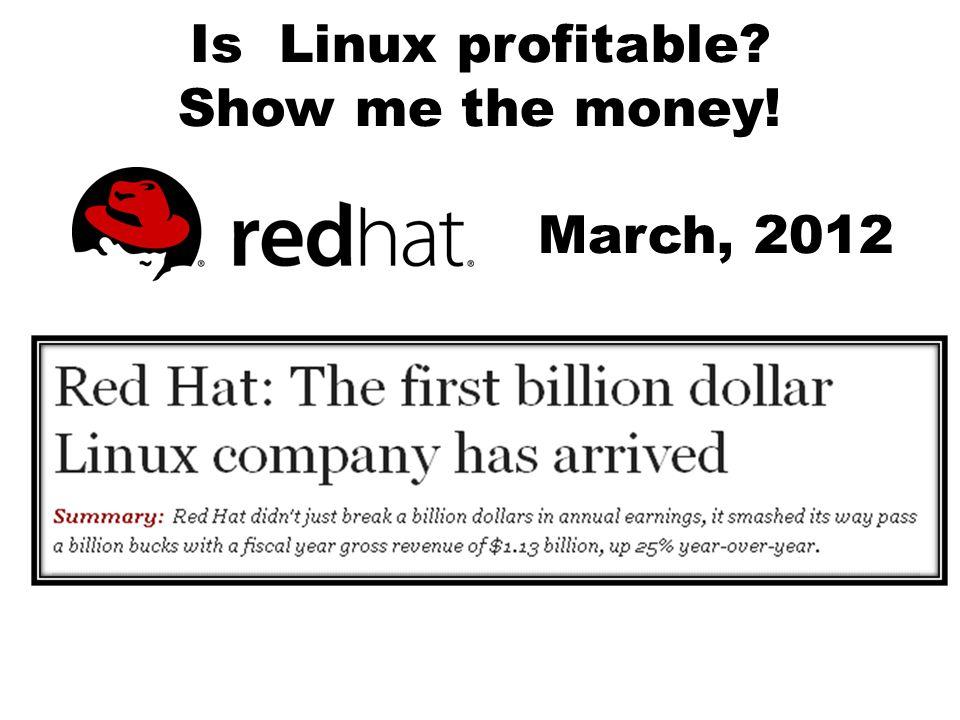 Is Linux profitable? Show me the money! March, 2012