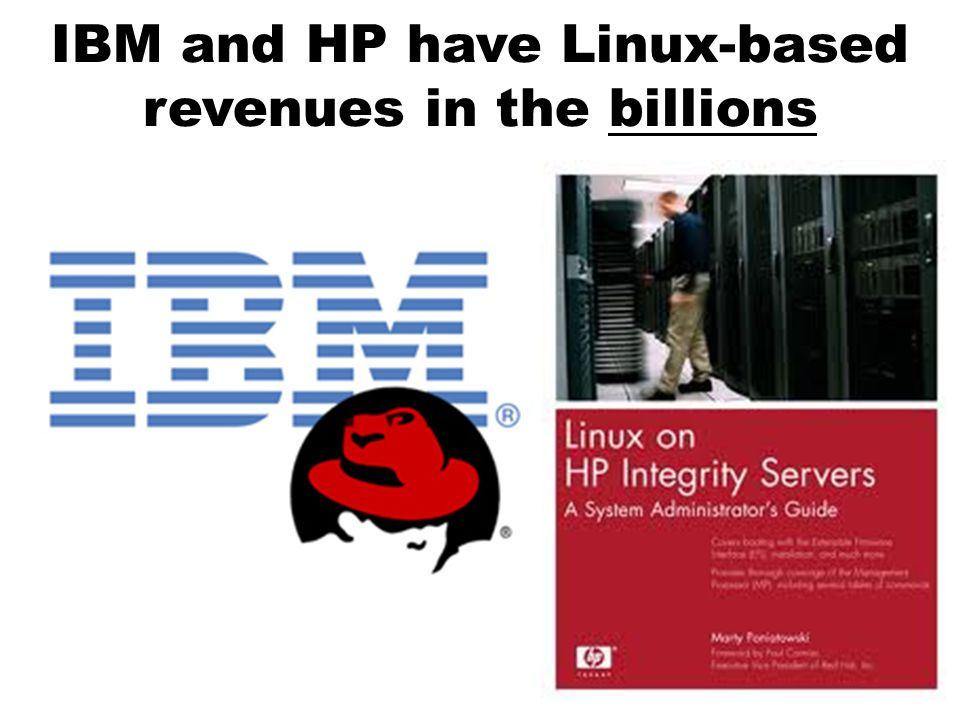 IBM and HP have Linux-based revenues in the billions