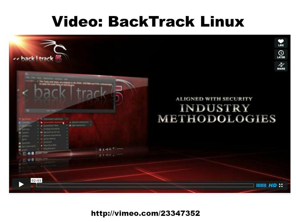Video: BackTrack Linux http://vimeo.com/23347352
