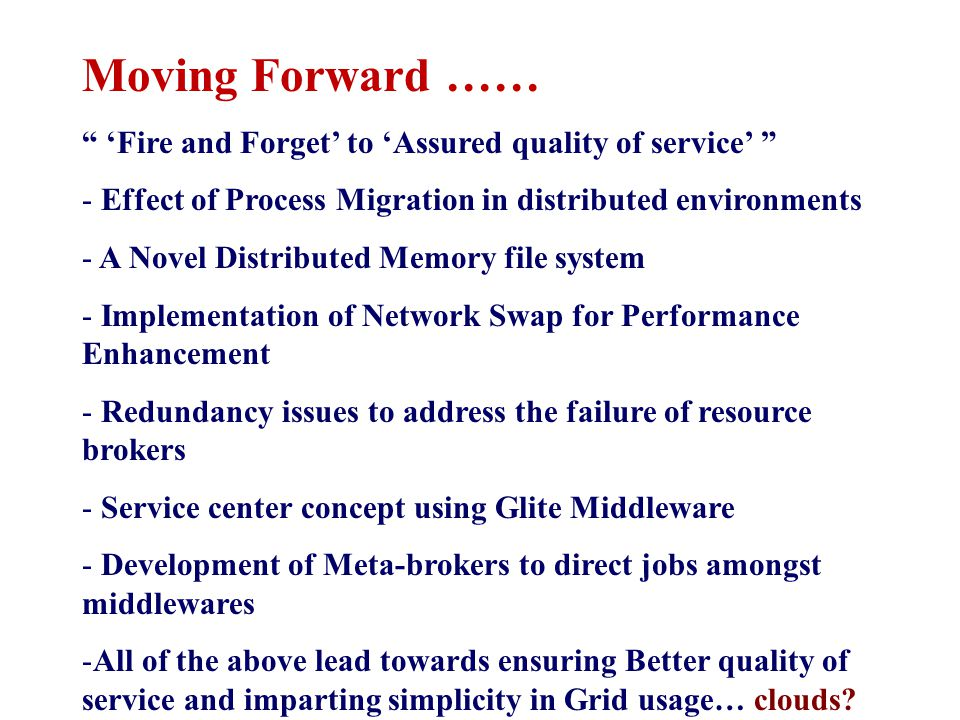 "Moving Forward …… "" 'Fire and Forget' to 'Assured quality of service' "" - Effect of Process Migration in distributed environments - A Novel Distribute"
