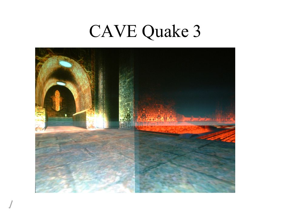 CAVE Quake 3 //