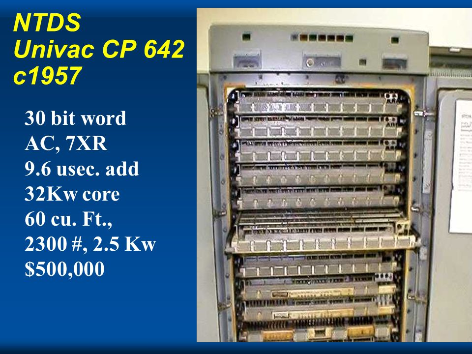 Cray NTDS Univac CP 642 c1957 30 bit word AC, 7XR 9.6 usec.