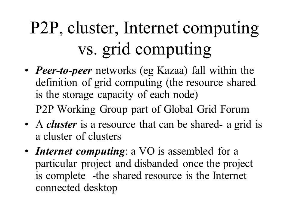 P2P, cluster, Internet computing vs.