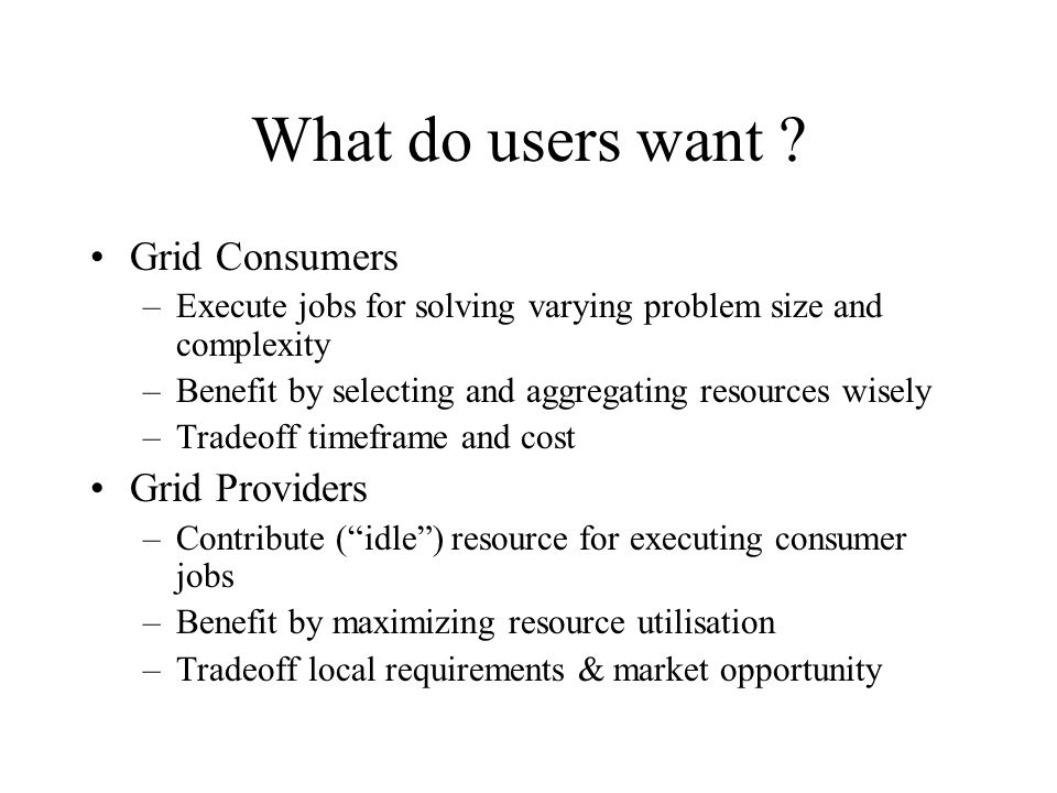 What do users want .