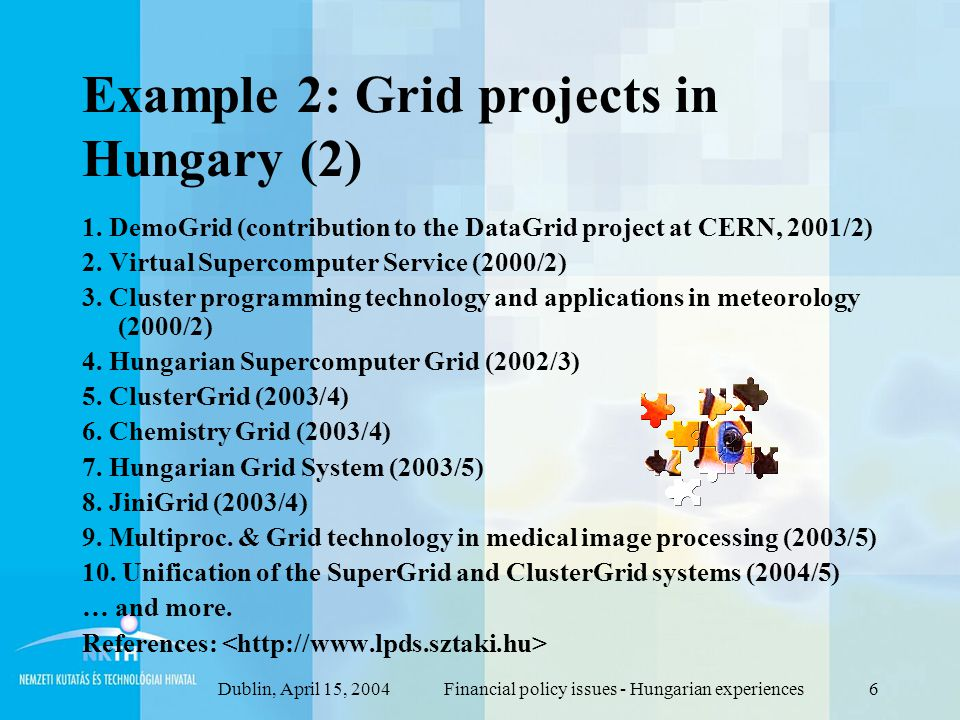 Dublin, April 15, 2004Financial policy issues - Hungarian experiences6 Example 2: Grid projects in Hungary (2) 1.