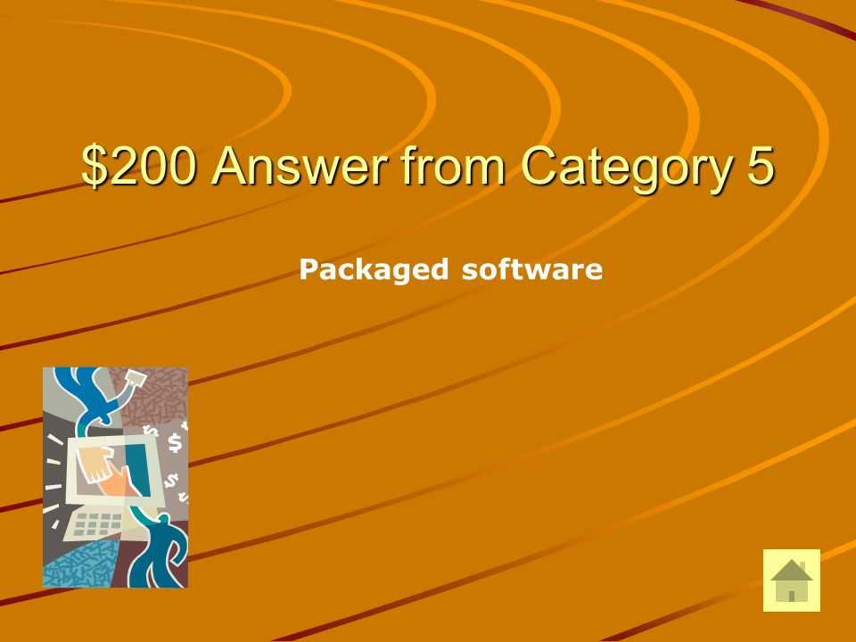 $200 Question from Category 5 Commercial, off-the-shelf retail software is called: