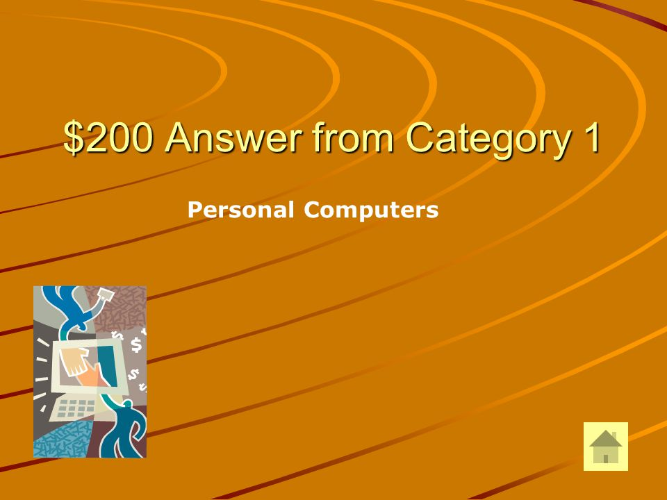 $200 Question from Category 1 Tower, workstation, and all-in-one are examples of what category of computers?