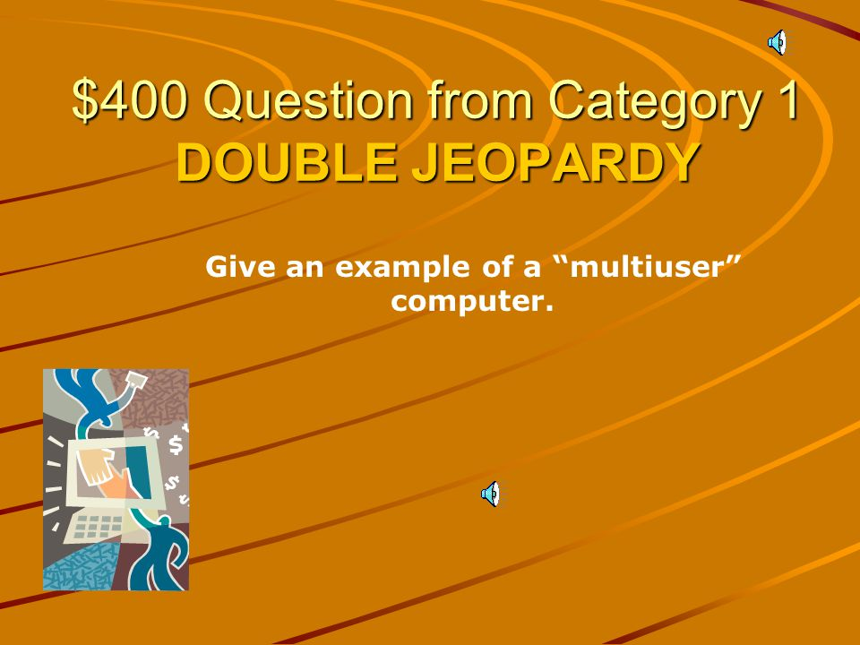 $300 Answer from Category 1 Mainframe computers