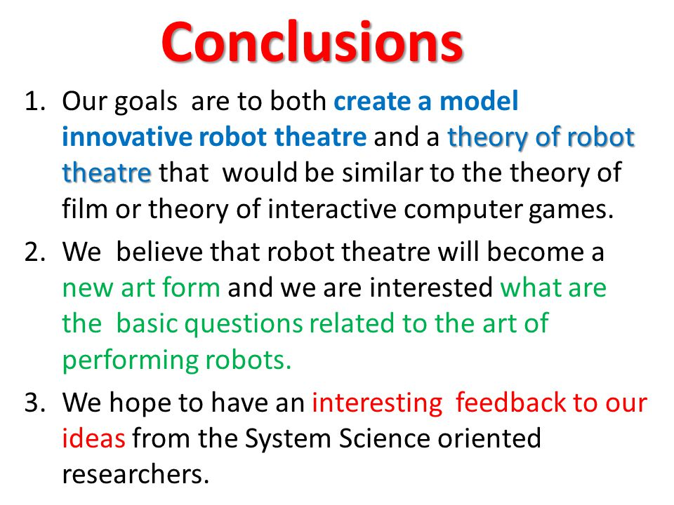 theory of robot theatre 1.Our goals are to both create a model innovative robot theatre and a theory of robot theatre that would be similar to the the