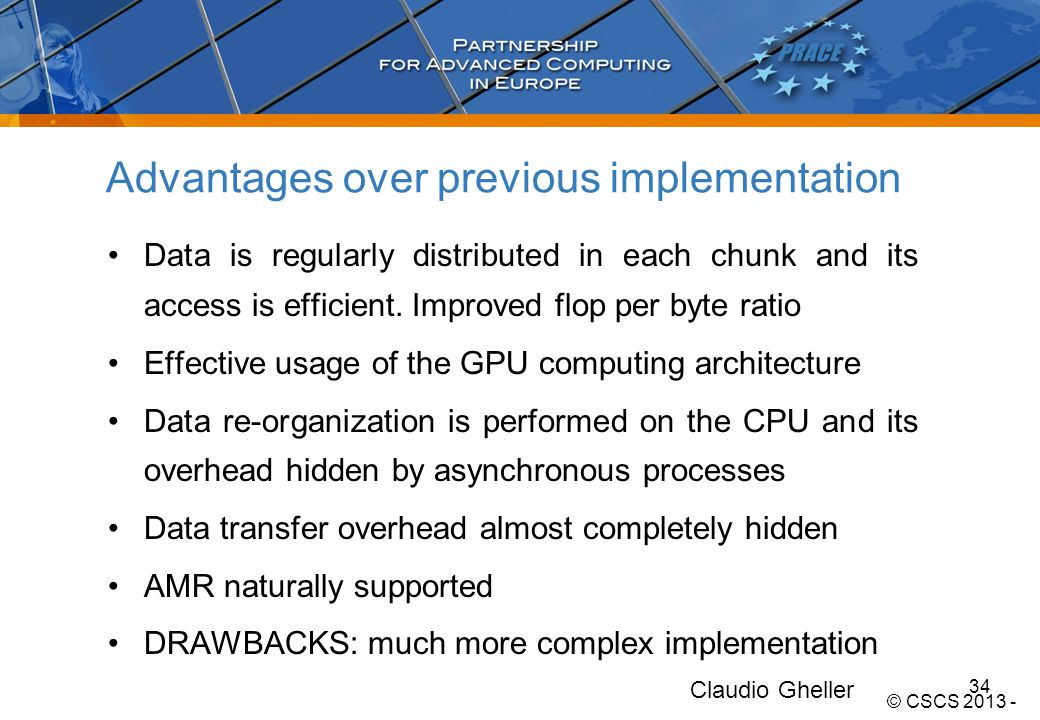 Advantages over previous implementation Data is regularly distributed in each chunk and its access is efficient.