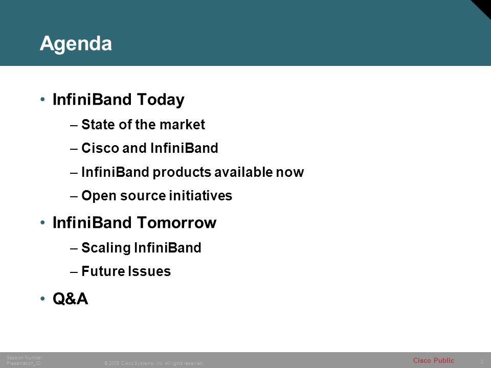 2 © 2005 Cisco Systems, Inc. All rights reserved. Session Number Presentation_ID Cisco Public Agenda InfiniBand Today – State of the market – Cisco an